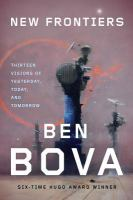 Imagen de portada para New frontiers : a collection of tales about the past, the present, and the future / Ben Bova.