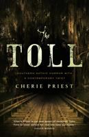 Cover image for The toll / Cherie Priest.