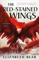 Cover image for The red-stained wings / Elizabeth Bear.