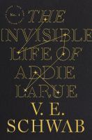 Cover image for The invisible life of Addie LaRue / V.E. Schwab.