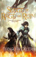 Cover image for Siege of rage and ruin / Django Wexler.