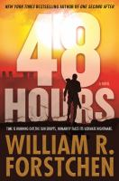 Cover image for 48 hours / William R. Forstchen.