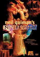 Cover image for Neverwhere / BBC, Crucial Films ; producer, Clive Brill ; writers, Lenny Henry ; director, Dewi Humphreys.