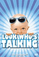 Cover image for Look who's talking / TriStar Pictures presents a Jonathan D. Krane/M.C.E.G. production ; an Amy Heckerling film.