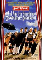 Cover image for And now for something completely different / Columbia Pictures ; Playboy Productions presents a Kettledrum production ; Monty Python presents ; screen foreplay & conception, Graham Chapman, John Cleese, Terry Gilliam, Eric Idle, Terry Jones, Michael Palin ; produced by Patricia Casey ; directed by Ian MacNaughton.