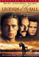 Cover image for Legends of the fall / TriStar Pictures presents ; directed by Edward Zwick ; screenplay by Susan Shilliday and Bill Wittliff ; produced by Edward Zwick, Bill Wittliff, Marshall Herskovitz ; a Bedford Falls/Pangaea production.