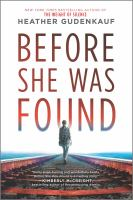 Cover image for Before she was found / Heather Gudenkauf.
