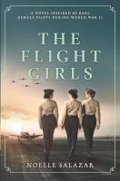 Cover image for The flight girls / Noelle Salazar.