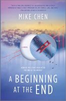 Cover image for A beginning at the end / Mike Chen.