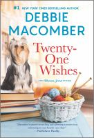 Cover image for Twenty-one wishes / Debbie Macomber.