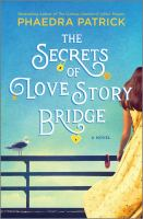 Cover image for The secrets of Love Story Bridge / Phaedra Patrick.