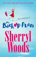Cover image for The backup plan / Sherryl Woods.