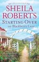 Imagen de portada para Starting over on Blackberry Lane / Sheila Roberts.