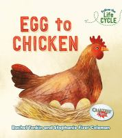 Cover image for Egg to chicken / by Rachel Tonkin ; illustrated by Stephanie Fizer Coleman.