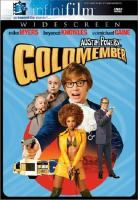 Cover image for Austin Powers in Goldmember / New Line Cinema presents a Gratitude International, Team Todd/Moving Pictures production ; producers, Suzanne Todd ... [et al.] ; writers, Mike Myers, Michael McCullers ; director, Jay Roach.