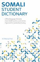 Cover image for Somali Student Dictionary : English-Somali, Somali-English / compiled by Ali Mohamud Omer.