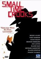 Cover image for Small time crooks / a DreamWorks release ; Sweetland Films presents a Jean Doumanian production.