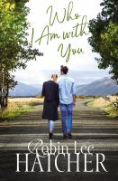 Cover image for Who I am with you / Robin Lee Hatcher.
