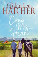 Cover image for Cross my heart / Robin Lee Hatcher.