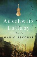 Cover image for Auschwitz lullaby / Mario Escobar.