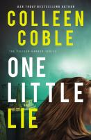 Cover image for One little lie / Colleen Coble.
