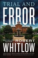 Cover image for Trial and error / Robert Whitlow.