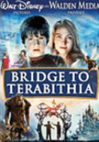 Cover image for Bridge to Terabithia / Walt Disney Pictures and Walden Media present a Hal Lieberman Company production ; a Lauren Levine production ; produced by Hal Lieberman, Lauren Levine, David Paterson ; screenplay by Jeff Stockwell and David Paterson ; directed by Gabor Csupo.