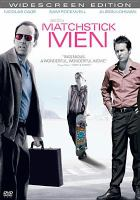 Cover image for Matchstick men / Warner Bros. Pictures presents an ImageMovers/Scott Free production in association with Rickshaw Productions and Live Planet, a Ridley Scott film ; producers, Jack Rapke, Ridley Scott and Steve Starkey, Sean Bailey and Ted Griffin ; screenplay by Nicholas Griffin and Ted Griffin ; directed by Ridley Scott.