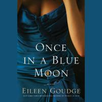 Cover image for Once in a blue moon [sound recording] / Eileen Goudge.