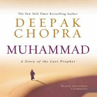 Cover image for Muhammad [sound recording] : a story of the last prophet / Deepak Chopra.