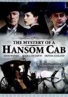 Cover image for The mystery of a hansom cab / an Australian Broadcasting Corporation, Film Victoria and Burberry Entertainment presentation ; produced by Margot McDonald ; written by Glen Dolman ; directed by Shawn Seet.
