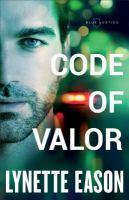 Cover image for Code of valor / Lynette Eason.