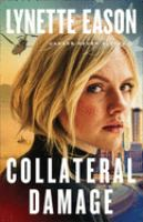 Cover image for Collateral damage / Lynette Eason.