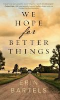 Imagen de portada para We hope for better things / Erin Bartels.