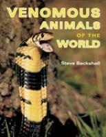 Cover image for Venomous animals of the world / Steve Backshall.