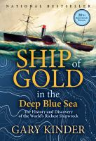 Cover image for Ship of gold in the deep blue sea:  the history and discovery of the world's richest shipwreck