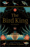 Cover image for The bird king / G. Willow Wilson.