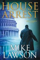 Cover image for House arrest / Mike Lawson.