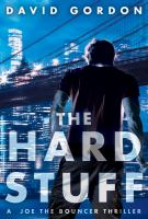 Cover image for The hard stuff / David Gordon.
