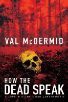 Cover image for How the dead speak / Val McDermid.