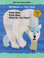 Cover image for Polar bear, polar bear, what do you hear? [sound recording] / by Bill Martin Jr. ; pictures by Eric Carle.