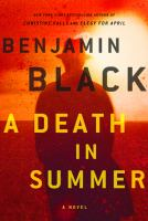 Cover image for A death in summer / Benjamin Black.