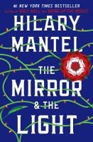 Cover image for The mirror & the light / Hilary Mantel.
