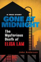 Cover image for Gone at midnight : the mysterious death of Elisa Lam / Jake Anderson.