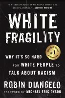 Cover image for White fragility [kit] : why it's so hard for white people to talk about racism / Robin DiAngelo.