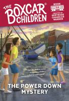 Cover image for The power down mystery / created by Gertrude Chandler Warner ; illustrated by Anthony VanArsdale.