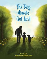 Cover image for The day Abuelo got lost / Diane De Anda ; illustrations by Alleanna Harris.
