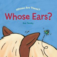 Cover image for Whose ears? / Sue Tarsky.