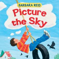 Cover image for Picture the sky / Barbara Reid.
