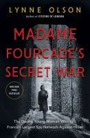 Cover image for Madame Fourcade's secret war : the daring young woman who led France's largest spy network against Hitler / Lynne Olson.